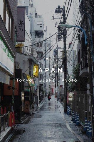 JAPAN Tokyo . Osaka . Kyoto