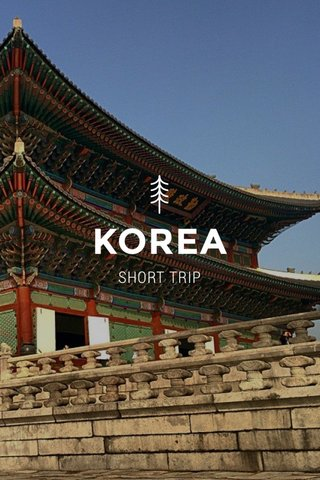 KOREA SHORT TRIP