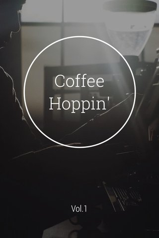 Coffee Hoppin' Vol.1