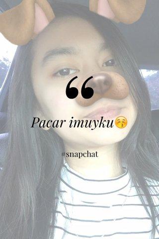 Pacar imuyku😚 #snapchat