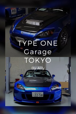TYPE ONE Garage TOKYO By Ally