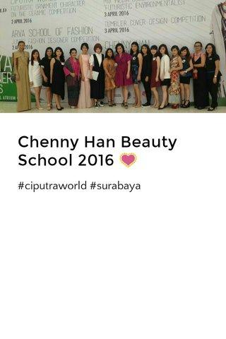 Chenny Han Beauty School 2016 💟