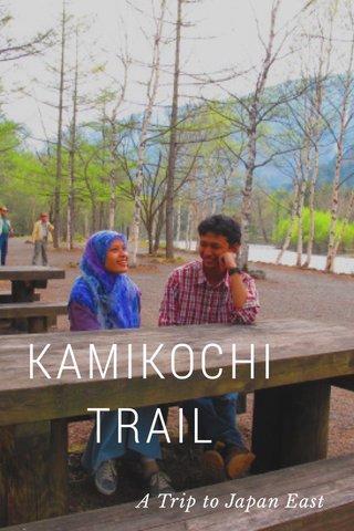 KAMIKOCHI TRAIL A Trip to Japan East