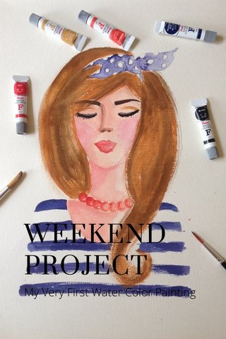 WEEKEND PROJECT My Very First Water Color Painting