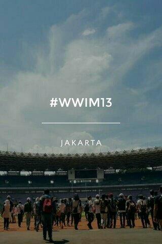 #WWIM13 JAKARTA