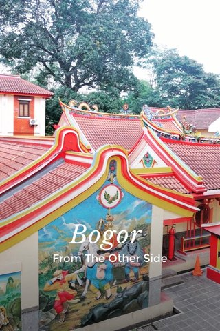 Bogor From The Other Side