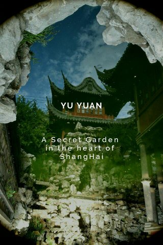 YU YUAN A Secret Garden in the heart of ShangHai