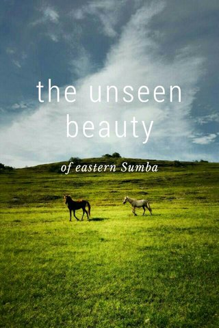 the unseen beauty of eastern Sumba