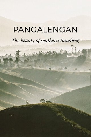 PANGALENGAN The beauty of southern Bandung
