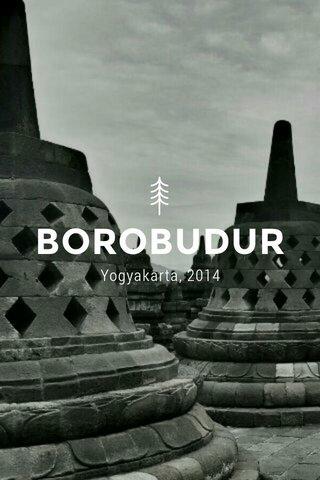 BOROBUDUR Yogyakarta, 2014