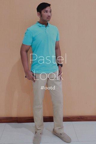 Pastel Look #ootd