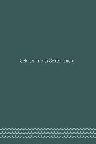 Sekilas Info di Sektor Energi