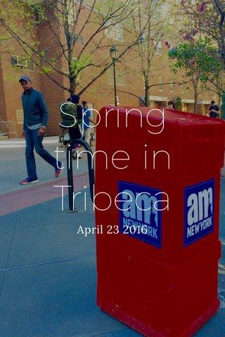 Spring time in Tribeca April 23 2016