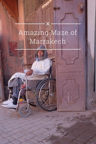 Amazing Maze of Marrakech