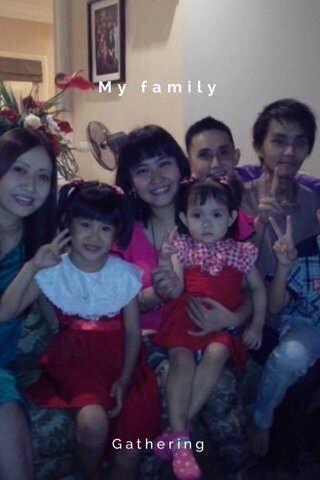 My family Gathering