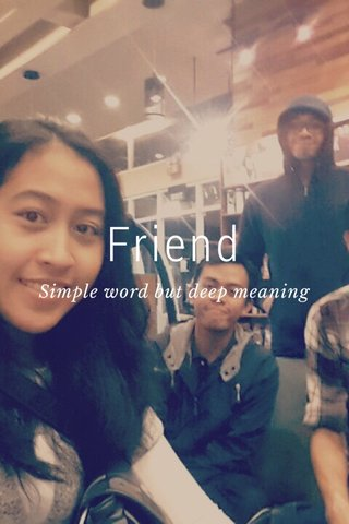 Friend Simple word but deep meaning