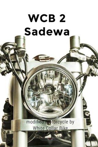 WCB 2 Sadewa modified motorcycle by White Collar Bike