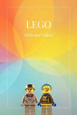 LEGO |Stills and Videos|