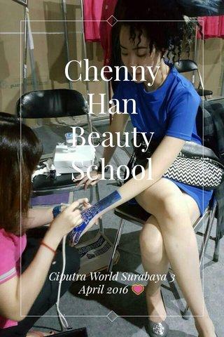 Chenny Han Beauty School Ciputra World Surabaya 3 April 2016 💟