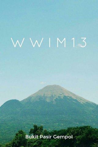 WWIM13 Bukit Pasir Gempol