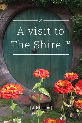 A visit to The Shire ™ | #Hobbiton |