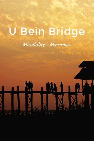 U Bein Bridge Mandalay - Myanmar