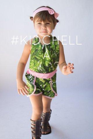 #KIDCHELLA
