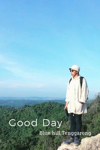 Good Day Blue hill,Tenggarong