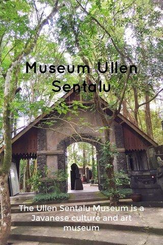 Museum Ullen Sentalu The Ullen Sentalu Museum is a Javanese culture and art museum