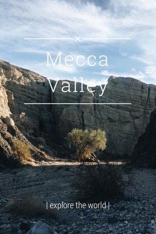 Mecca Valley | explore the world |