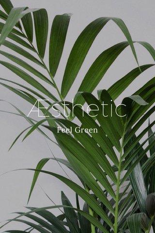 Æsthetic Feel Green