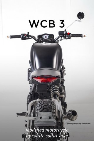 WCB 3 modified motorcycle by white collar bike