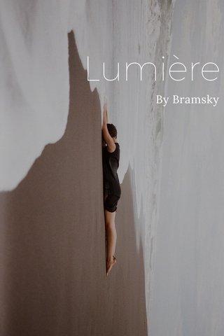 Lumière By Bramsky