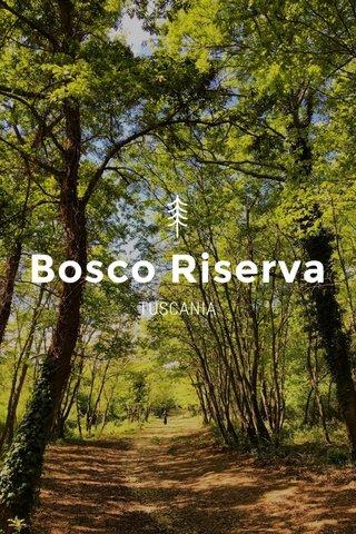 Bosco Riserva TUSCANIA