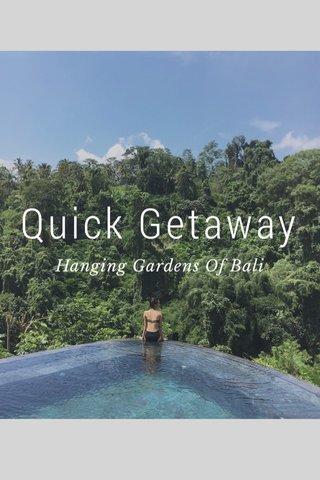 Quick Getaway Hanging Gardens Of Bali