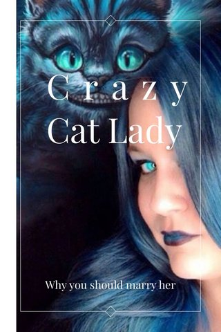 Crazy Cat Lady Why you should marry her