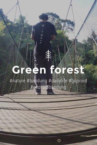 Green forest #nature #bandung #dailylife #goproid #goproidbandung
