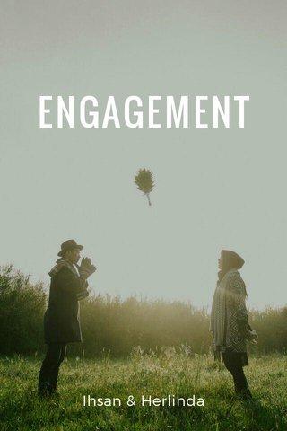 ENGAGEMENT Ihsan & Herlinda