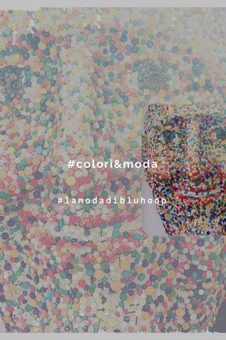 #colori&moda #lamodadibluhoop