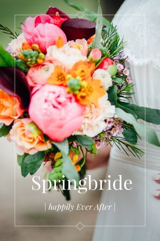 Springbride | happily Ever After |