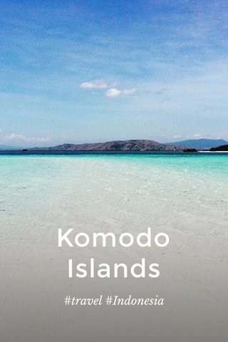 Komodo Islands #travel #Indonesia