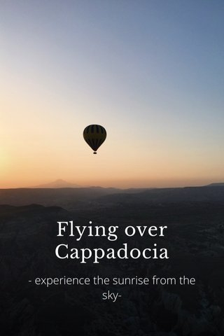 Flying over Cappadocia - experience the sunrise from the sky-