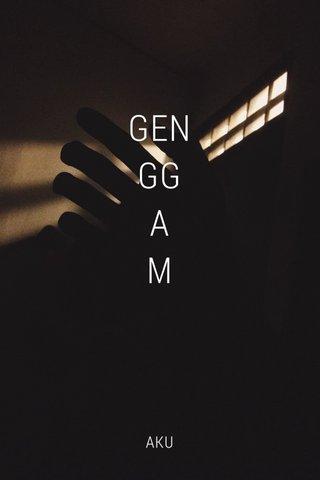 GEN GG A M AKU