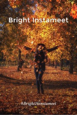 Bright Instameet #Bright16instameet