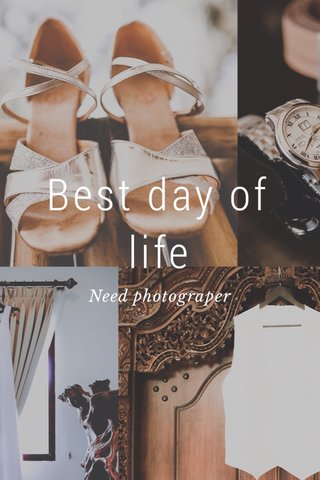 Best day of life Need photograper
