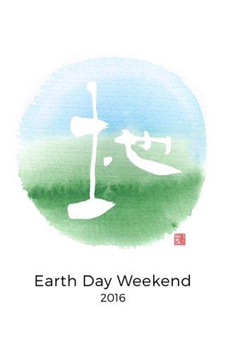 Earth Day Weekend 2016