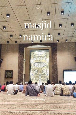 masjid namira so loving