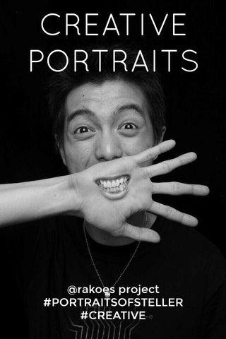 CREATIVE PORTRAITS @rakoes project #PORTRAITSOFSTELLER #CREATIVE