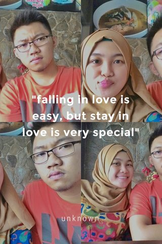 """""""falling in love is easy, but stay in love is very special"""" unknown"""