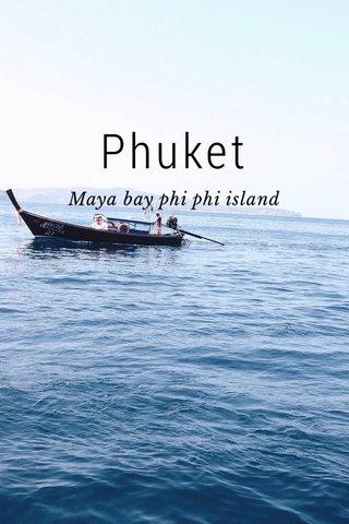 Phuket Maya bay phi phi island